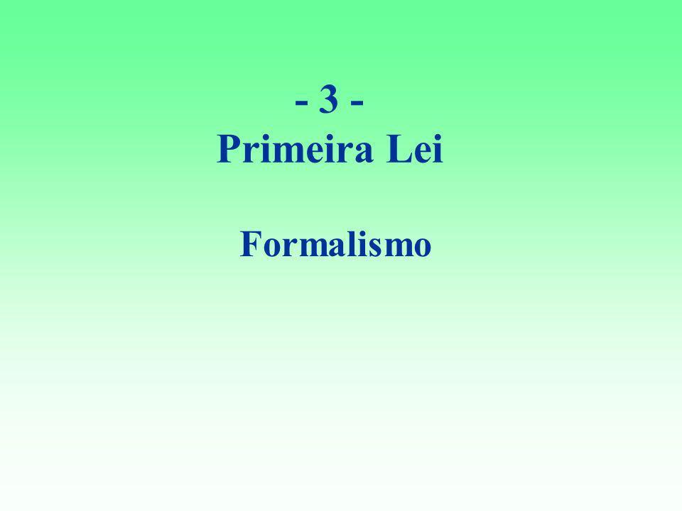 - 3 - Primeira Lei Formalismo