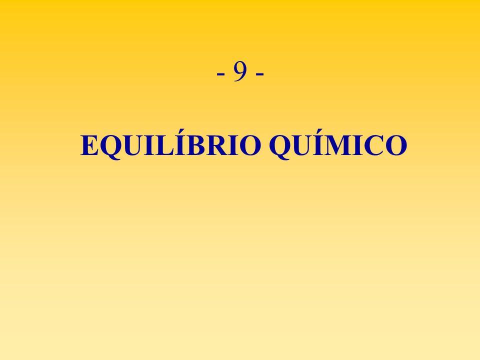 - 9 - EQUILÍBRIO QUÍMICO