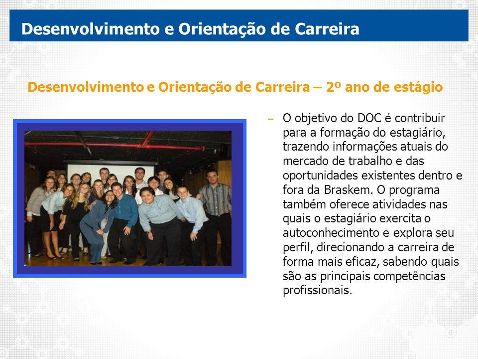 Desenvolvimento e Orientação de Carreira – O objetivo do DOC é contribuir para a formação do estagiário, trazendo informações atuais do mercado de tra