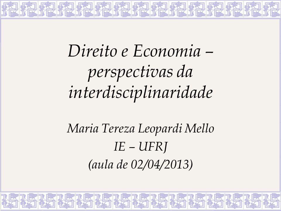 Direito & Economia – o mundo real X o mundo normativo 1.