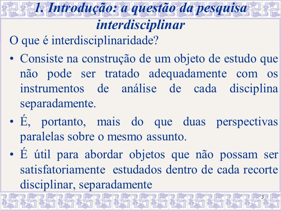 Em D&E: dificuldades da pesquisa interdisciplinar estão relacionadas principalmente a diferenças nos planos de análise do Direito e da Economia delimitação do objeto das duas disciplinas 4