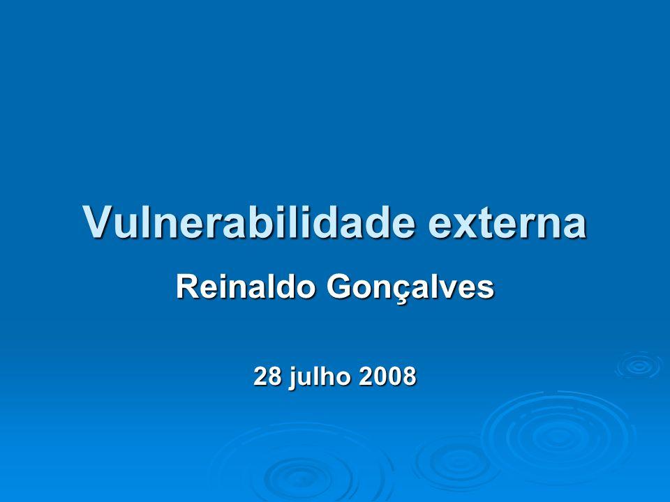 Vulnerabilidade externa Reinaldo Gonçalves 28 julho 2008