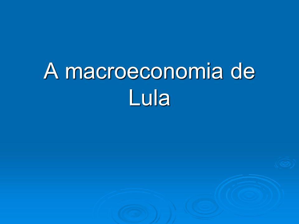 A macroeconomia de Lula