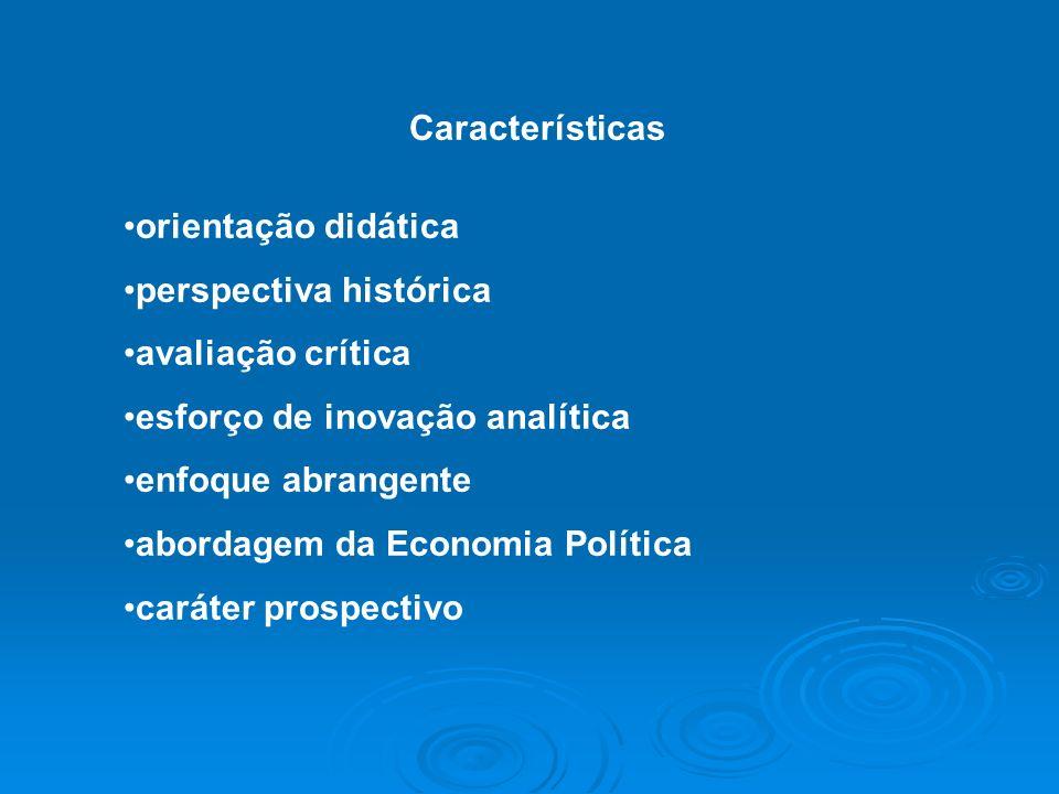 Características orientação didática perspectiva histórica avaliação crítica esforço de inovação analítica enfoque abrangente abordagem da Economia Pol
