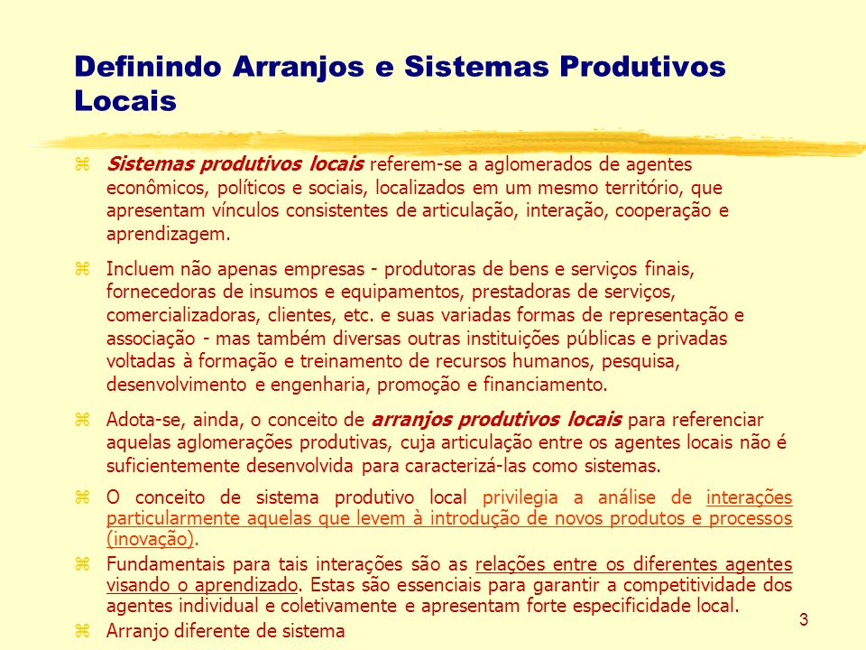 3 Definindo Arranjos e Sistemas Produtivos Locais zSistemas produtivos locais referem-se a aglomerados de agentes econômicos, políticos e sociais, loc