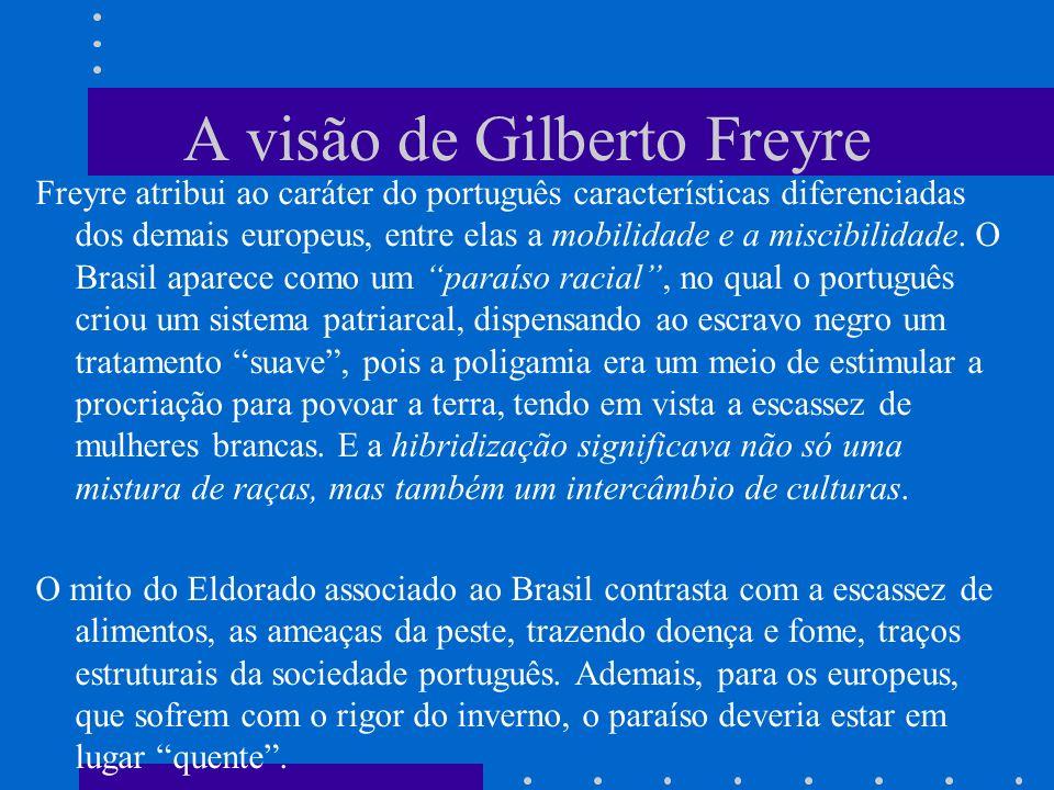 A visão de Gilberto Freyre Freyre atribui ao caráter do português características diferenciadas dos demais europeus, entre elas a mobilidade e a misci