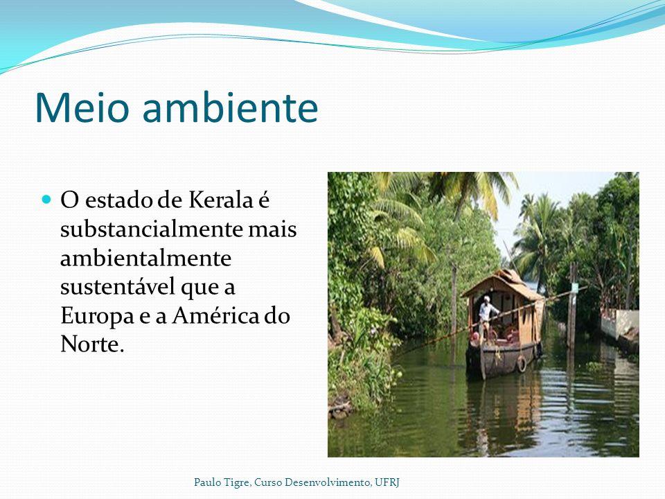 Meio ambiente O estado de Kerala é substancialmente mais ambientalmente sustentável que a Europa e a América do Norte.