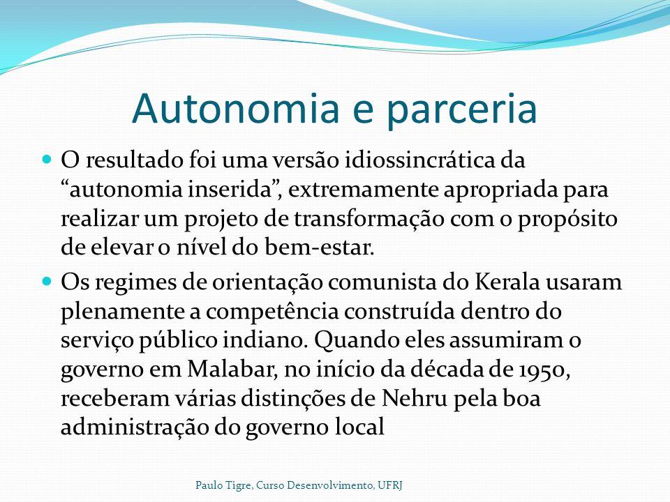 Autonomia e parceria O resultado foi uma versão idiossincrática da autonomia inserida, extremamente apropriada para realizar um projeto de transformação com o propósito de elevar o nível do bem-estar.