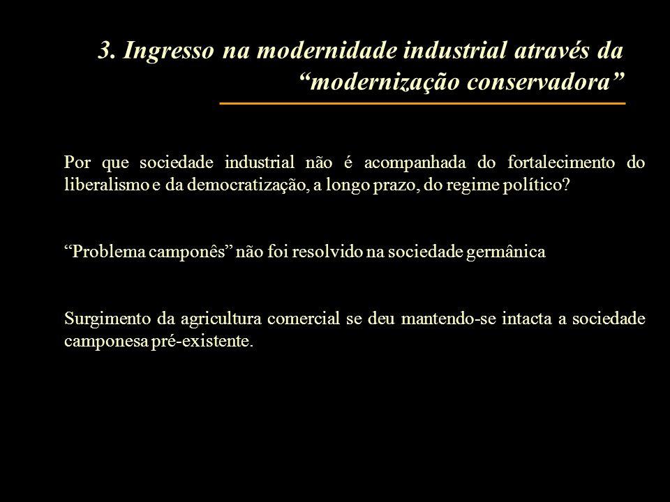 Por que sociedade industrial não é acompanhada do fortalecimento do liberalismo e da democratização, a longo prazo, do regime político.