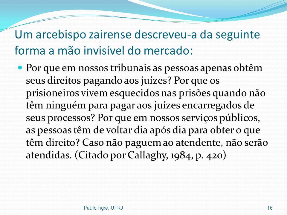 Um arcebispo zairense descreveu-a da seguinte forma a mão invisível do mercado : Por que em nossos tribunais as pessoas apenas obtêm seus direitos pag