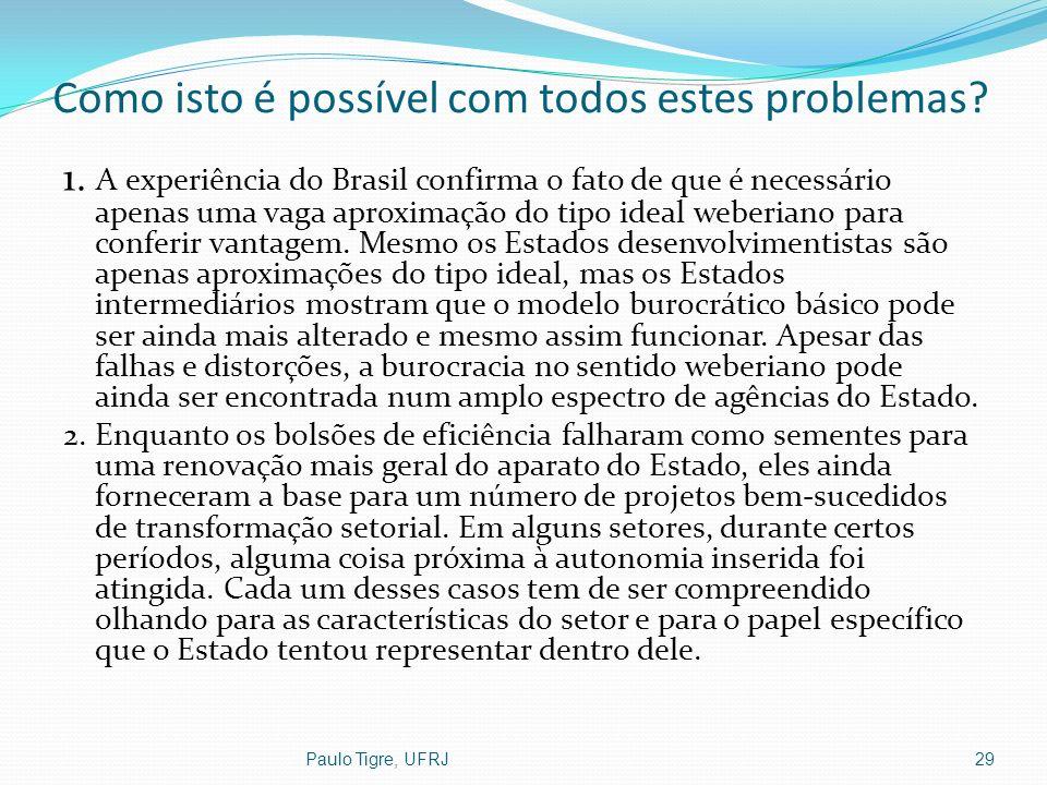 Como isto é possível com todos estes problemas? 1. A experiência do Brasil confirma o fato de que é necessário apenas uma vaga aproximação do tipo ide