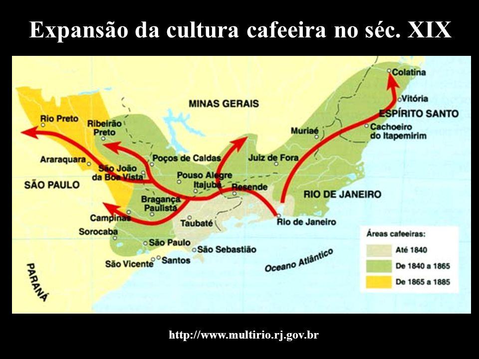 Expansão da cultura cafeeira no séc. XIX http://www.multirio.rj.gov.br