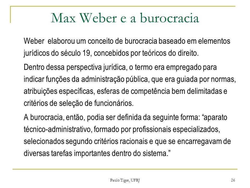 Max Weber e a burocracia Weber elaborou um conceito de burocracia baseado em elementos jurídicos do século 19, concebidos por teóricos do direito. Den