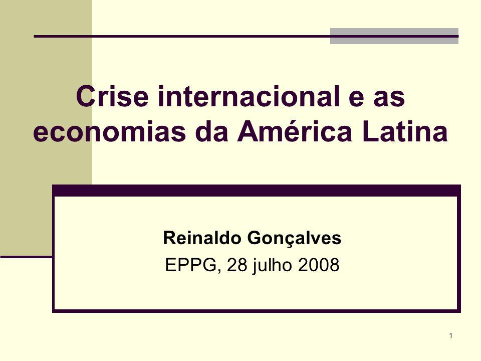 1 Crise internacional e as economias da América Latina Reinaldo Gonçalves EPPG, 28 julho 2008