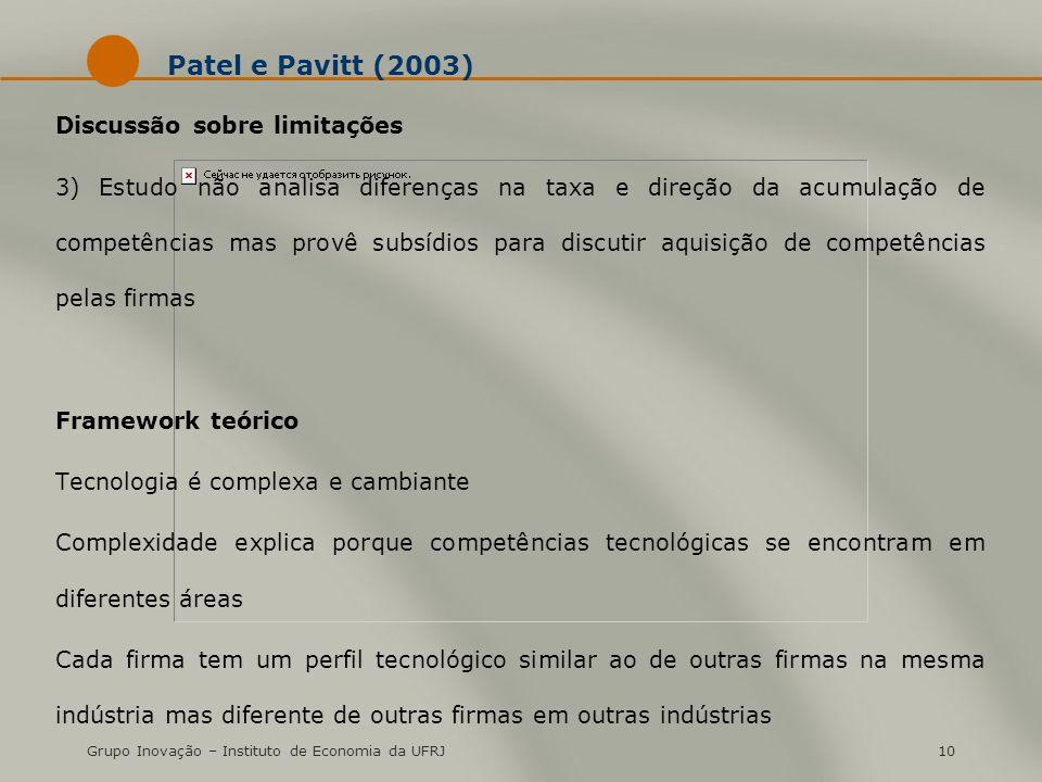 Grupo Inovação – Instituto de Economia da UFRJ10 Patel e Pavitt (2003) Discussão sobre limitações 3) Estudo não analisa diferenças na taxa e direção d