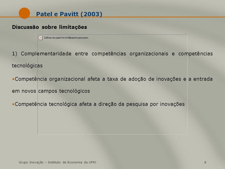 Grupo Inovação – Instituto de Economia da UFRJ8 Patel e Pavitt (2003) Discussão sobre limitações 1) Complementaridade entre competências organizaciona