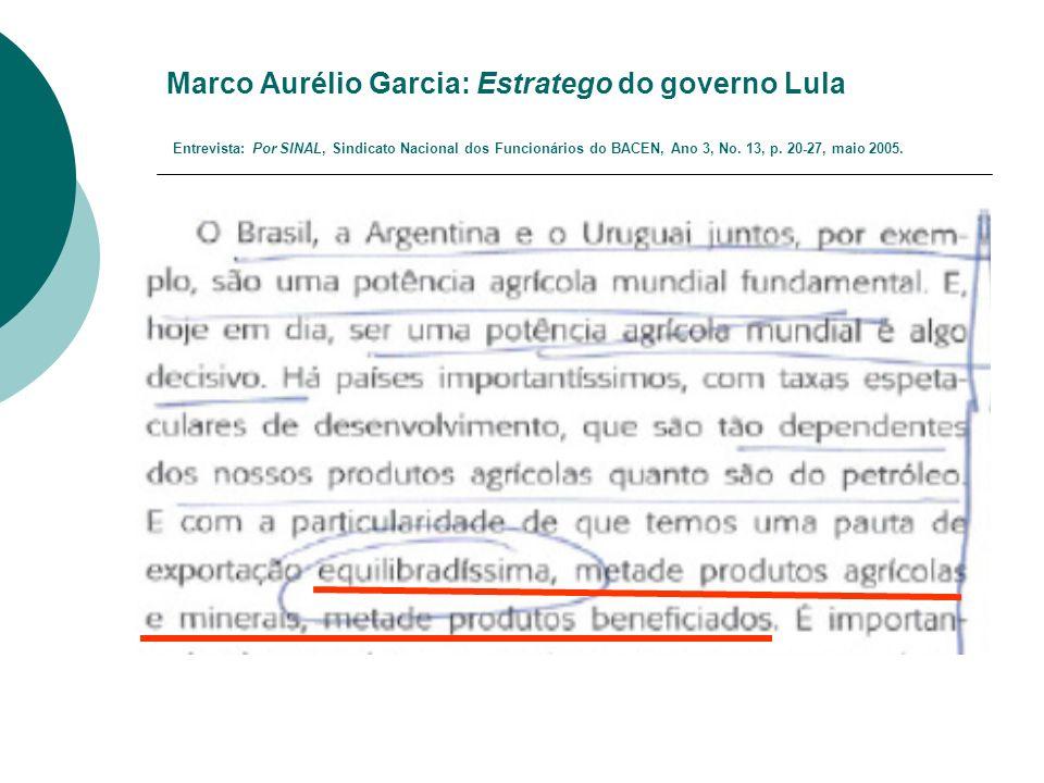 Marco Aurélio Garcia: Estratego do governo Lula Entrevista: Por SINAL, Sindicato Nacional dos Funcionários do BACEN, Ano 3, No. 13, p. 20-27, maio 200