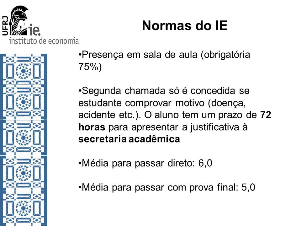 Normas do IE Presença em sala de aula (obrigatória 75%) Segunda chamada só é concedida se estudante comprovar motivo (doença, acidente etc.). O aluno