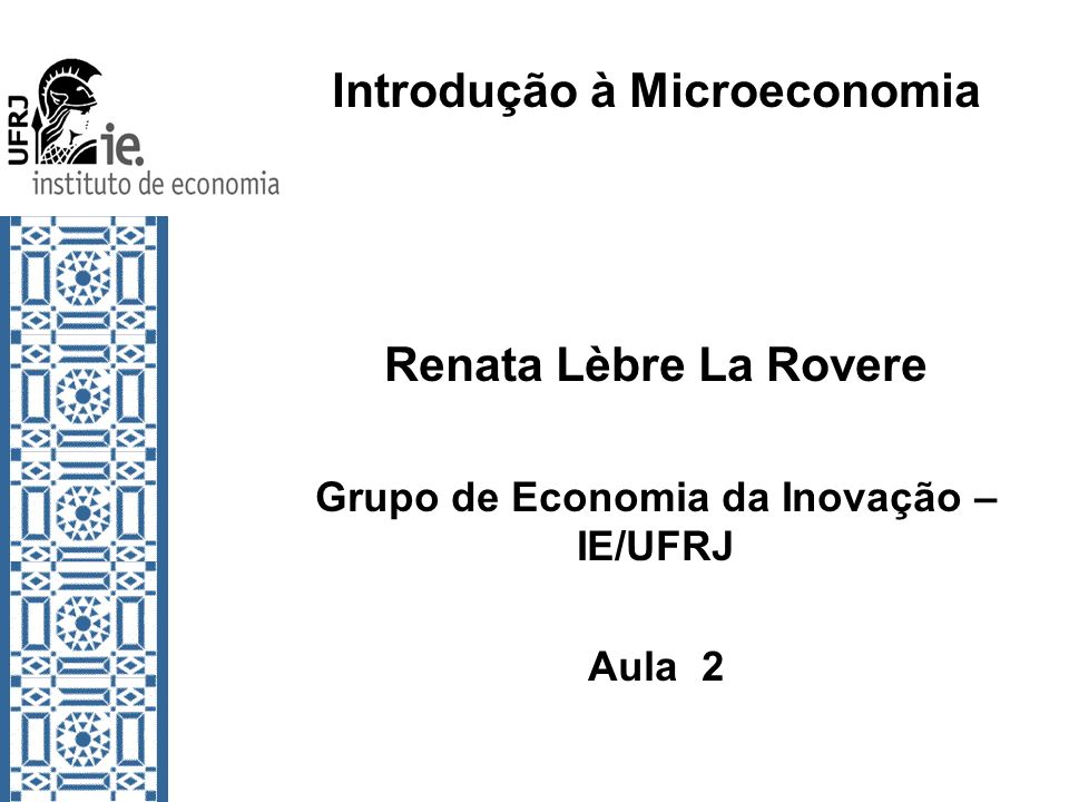 Ementa do Curso Introdução (4 aulas) O que é Economia?; O Sistema Econômico (Representação Simplificada – Fluxo Circular); A Evolução do Pensamento Econômico; Modelos Econômicos; PARTE I: O Mercado Competitivo (7 aulas) Oferta e Demanda ; Intervenções no Mercado e seus Impactos;Elasticidade PARTE II: Excedente do Produtor e Produção (8 aulas) Excedente do Produtor e do Consumidor; Função de Produção; Curto e Longo Prazo; Custos e Maximização de Lucro; Curva de Oferta PARTE III: O Consumo (7 aulas) Utilidade e Preferências; Curvas de Indiferença; Restrição Orçamentária ; Escolha;Curva de Demanda
