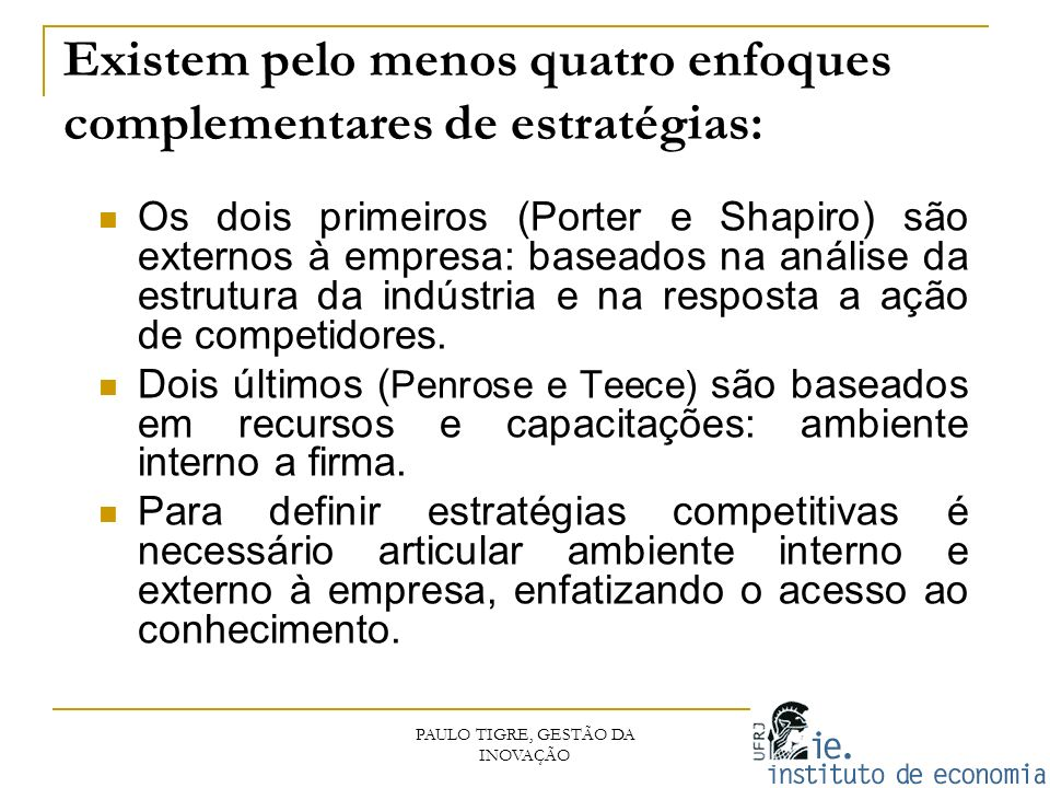 Michael Porter (1980) Variante do enfoque estrutura-conduta- desempenho (ECD).