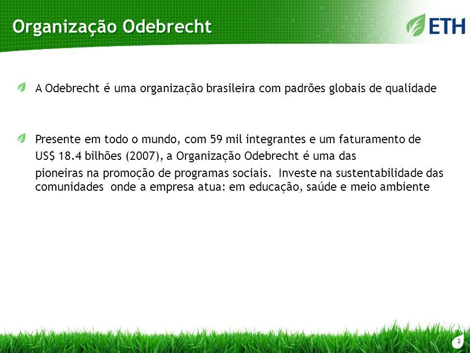 2 Organização Odebrecht A Odebrecht é uma organização brasileira com padrões globais de qualidade Presente em todo o mundo, com 59 mil integrantes e u