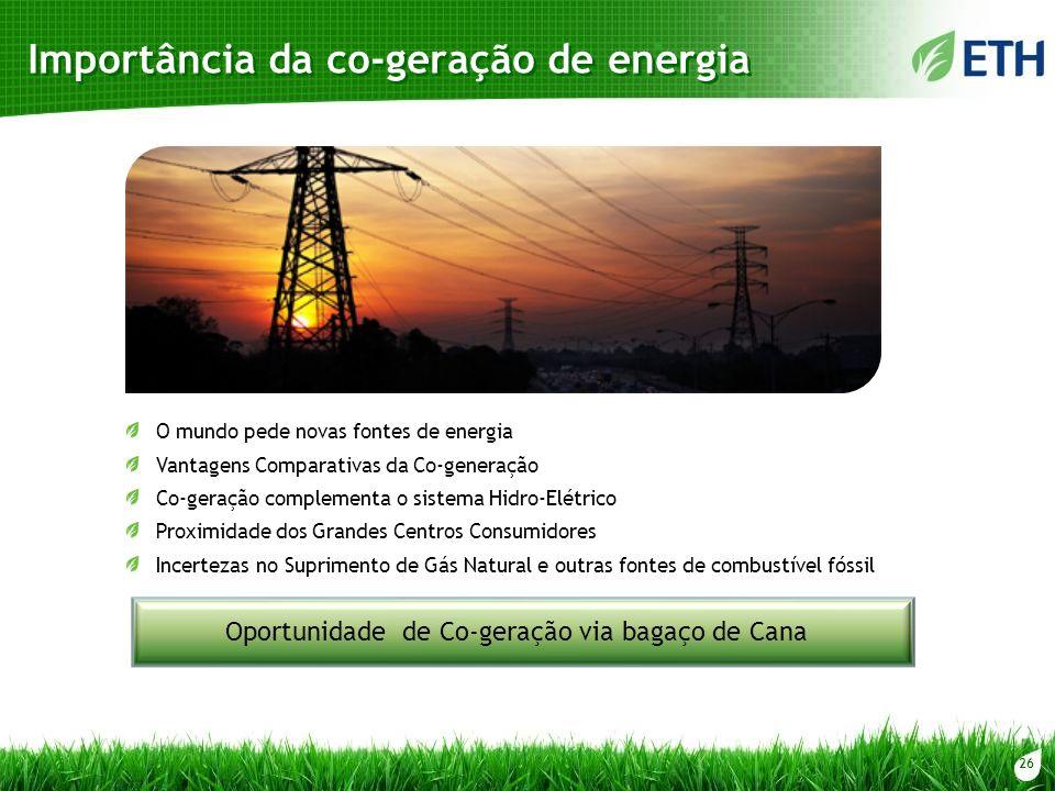 26 Importância da co-geração de energia O mundo pede novas fontes de energia Vantagens Comparativas da Co-generação Co-geração complementa o sistema H