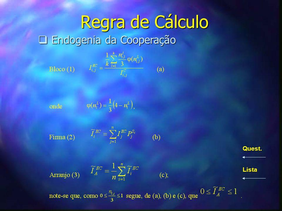 Regra de Cálculo Endogenia da Cooperação Endogenia da Cooperação Quest. Lista
