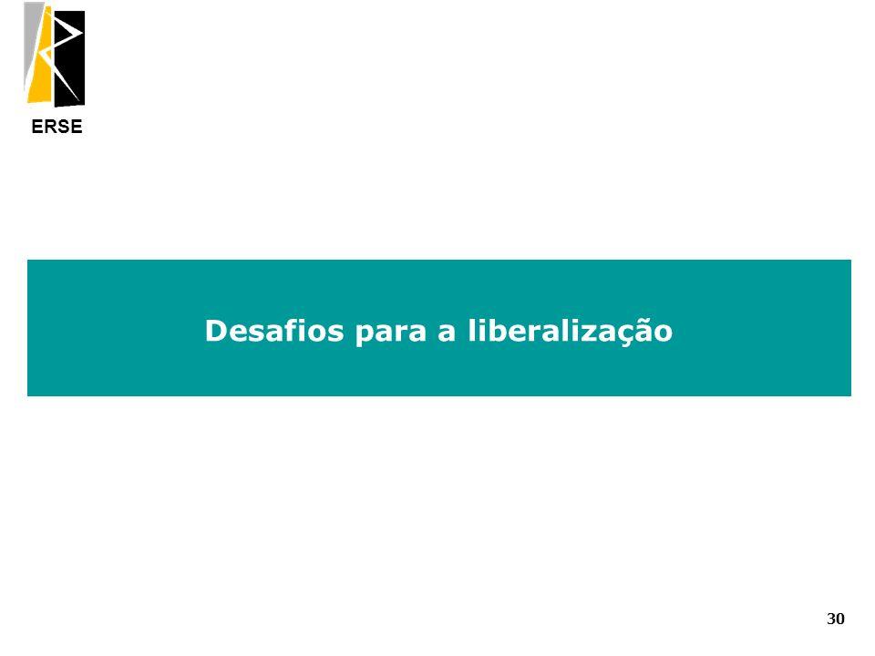 ERSE Desafios para a liberalização 30