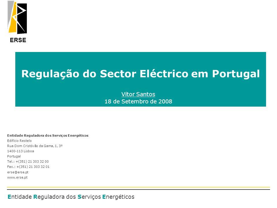 ERSE Entidade Reguladora dos Serviços Energéticos Regulação do Sector Eléctrico em Portugal Vítor Santos 18 de Setembro de 2008 Entidade Reguladora do