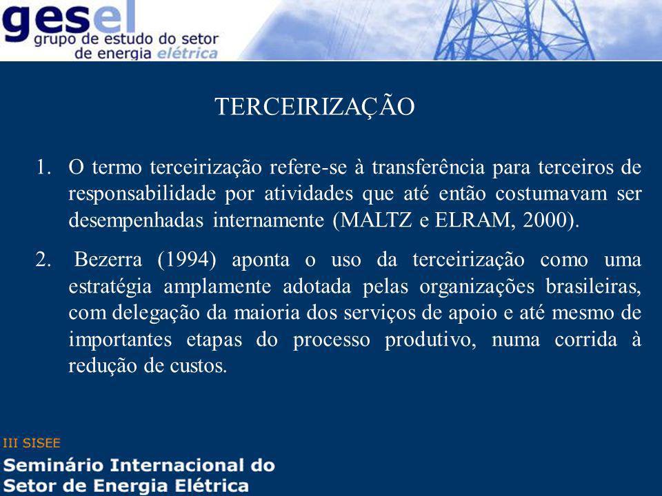 TERCEIRIZAÇÃO 1.O termo terceirização refere-se à transferência para terceiros de responsabilidade por atividades que até então costumavam ser desempe