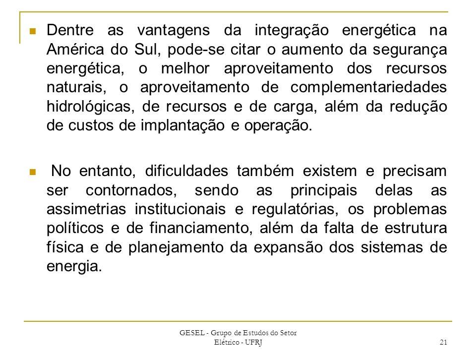 Dentre as vantagens da integração energética na América do Sul, pode-se citar o aumento da segurança energética, o melhor aproveitamento dos recursos