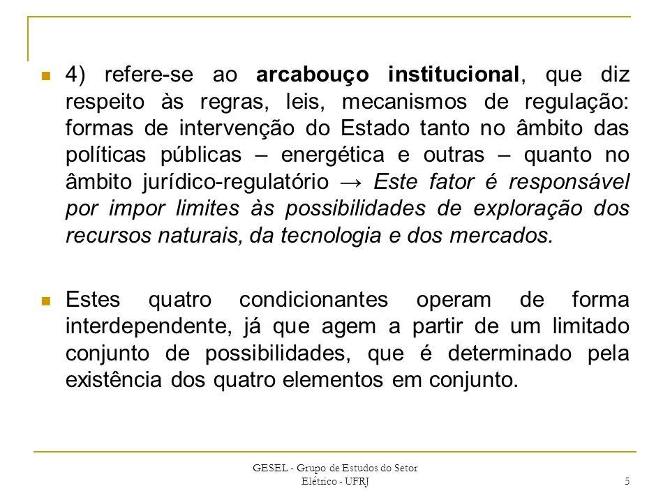 4) refere-se ao arcabouço institucional, que diz respeito às regras, leis, mecanismos de regulação: formas de intervenção do Estado tanto no âmbito da