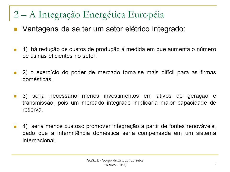 2 – A Integração Energética Européia Vantagens de se ter um setor elétrico integrado: 1) há redução de custos de produção à medida em que aumenta o nú