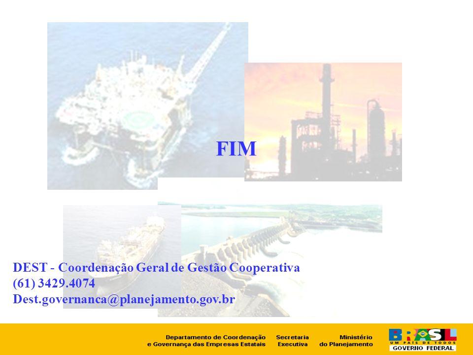 FIM DEST - Coordenação Geral de Gestão Cooperativa (61) 3429.4074 Dest.governanca@planejamento.gov.br