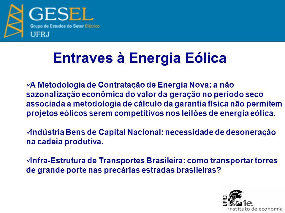 Entraves à Energia Eólica A Metodologia de Contratação de Energia Nova: a não sazonalização econômica do valor da geração no período seco associada a