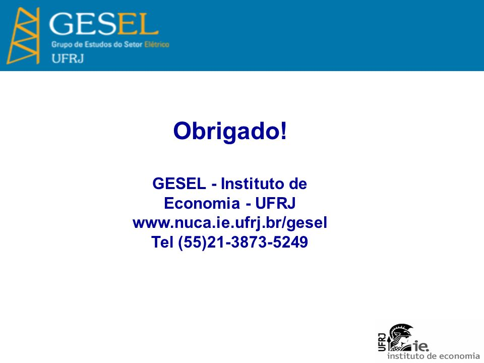Obrigado! GESEL - Instituto de Economia - UFRJ www.nuca.ie.ufrj.br/gesel Tel (55)21-3873-5249
