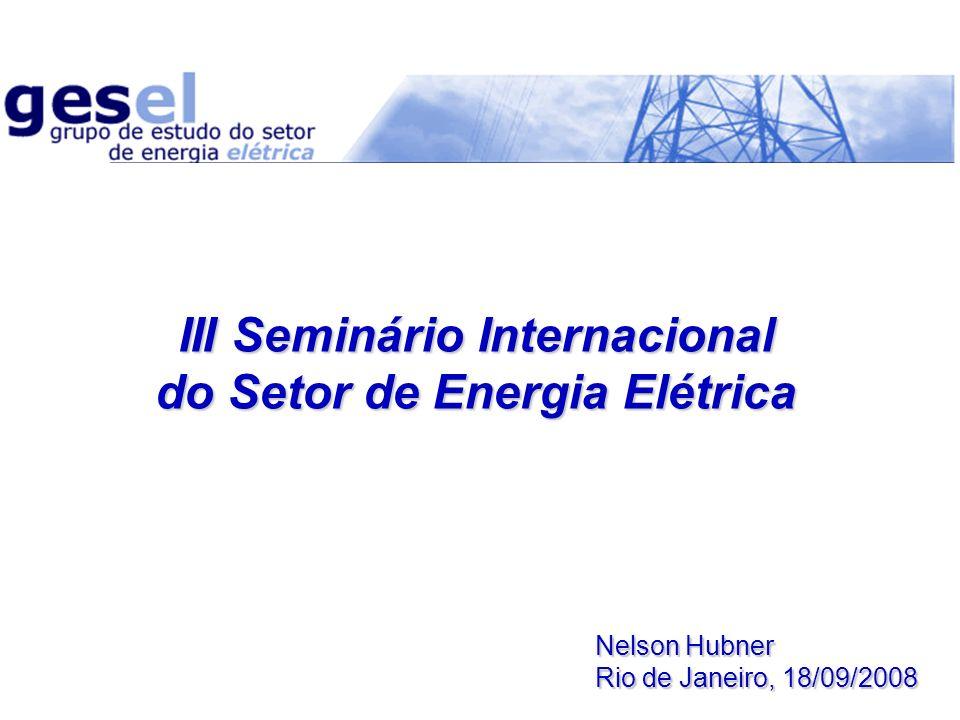 III Seminário Internacional do Setor de Energia Elétrica Nelson Hubner Rio de Janeiro, 18/09/2008
