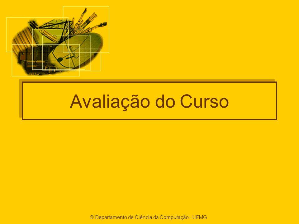 © Departamento de Ciência da Computação - UFMG Avaliação do Curso