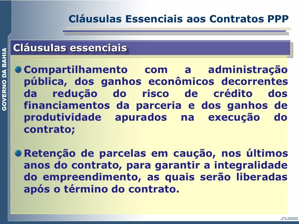 Cláusulas Essenciais aos Contratos PPP Cláusulas essenciais Compartilhamento com a administração pública, dos ganhos econômicos decorrentes da redução