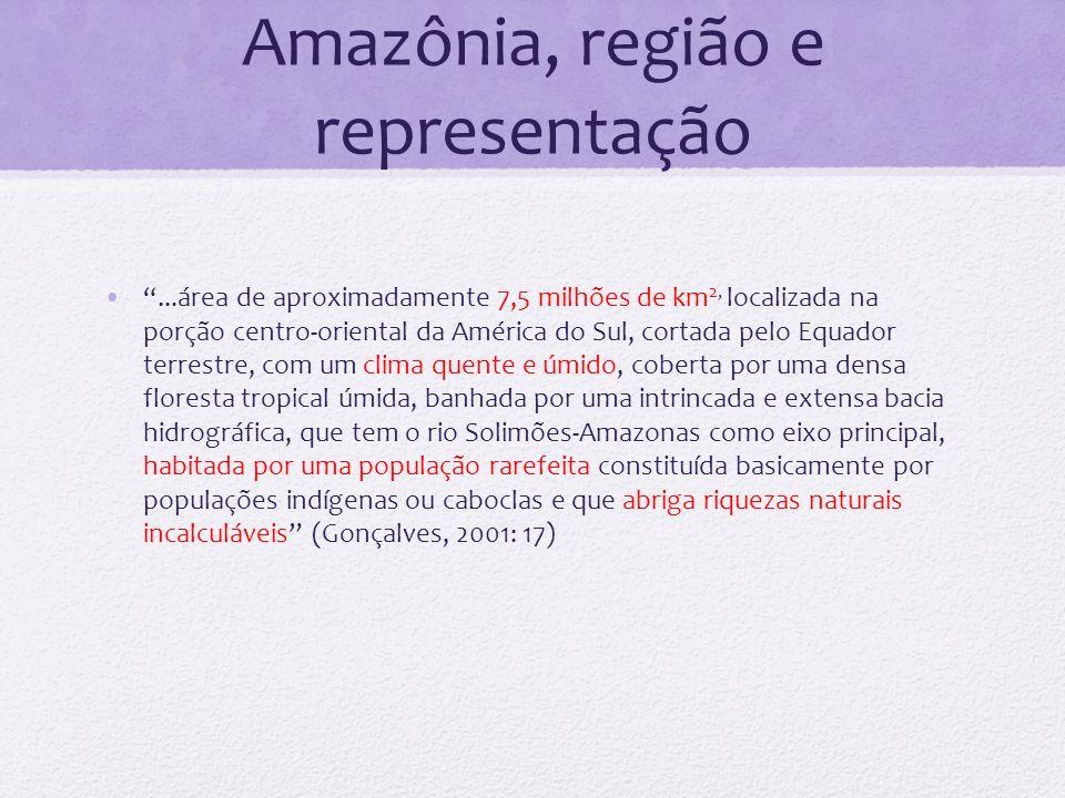 Amazônia, região e representação...área de aproximadamente 7,5 milhões de km 2, localizada na porção centro-oriental da América do Sul, cortada pelo E