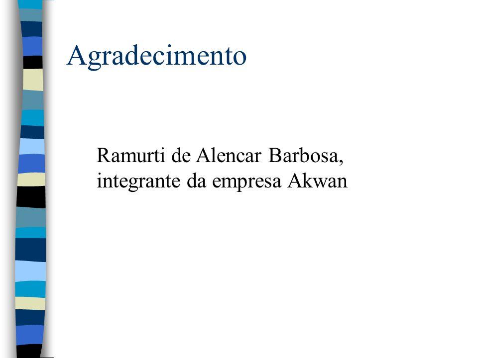 Agradecimento Ramurti de Alencar Barbosa, integrante da empresa Akwan