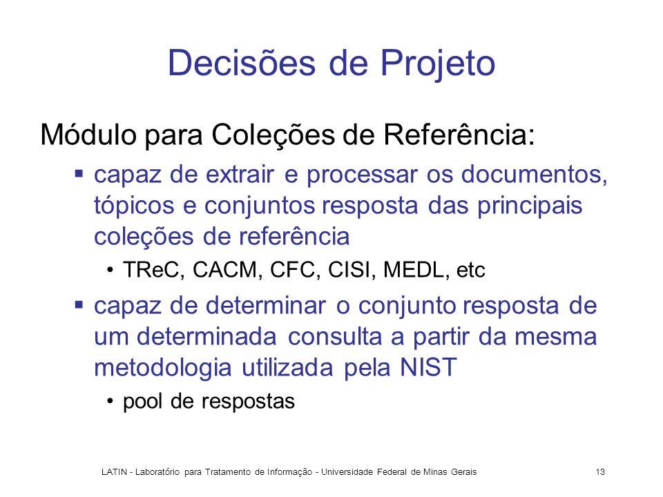 LATIN - Laboratório para Tratamento de Informação - Universidade Federal de Minas Gerais13 Decisões de Projeto Módulo para Coleções de Referência: cap