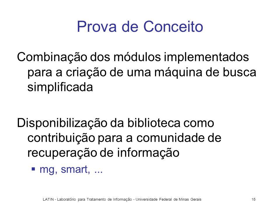 LATIN - Laboratório para Tratamento de Informação - Universidade Federal de Minas Gerais15 Prova de Conceito Combinação dos módulos implementados para