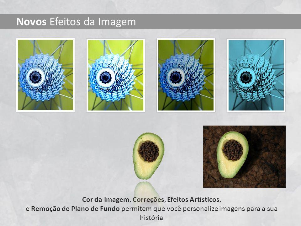 Cor da Imagem, Correções, Efeitos Artísticos, e Remoção de Plano de Fundo permitem que você personalize imagens para a sua história Novos Efeitos da I