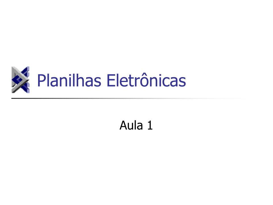 Planilhas Eletrônicas Aula 1