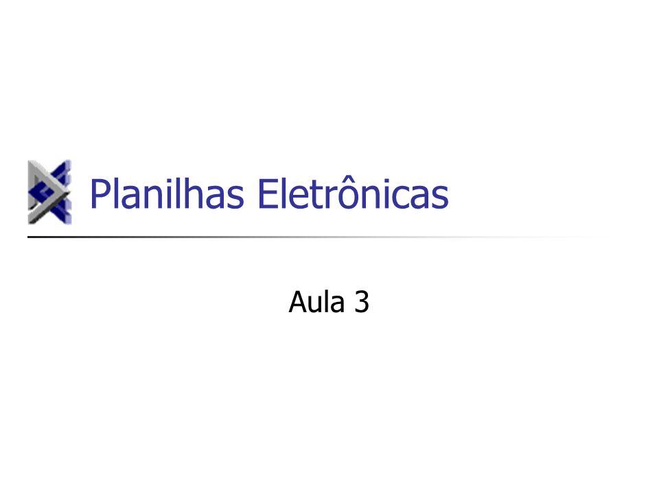 Planilhas Eletrônicas Aula 3