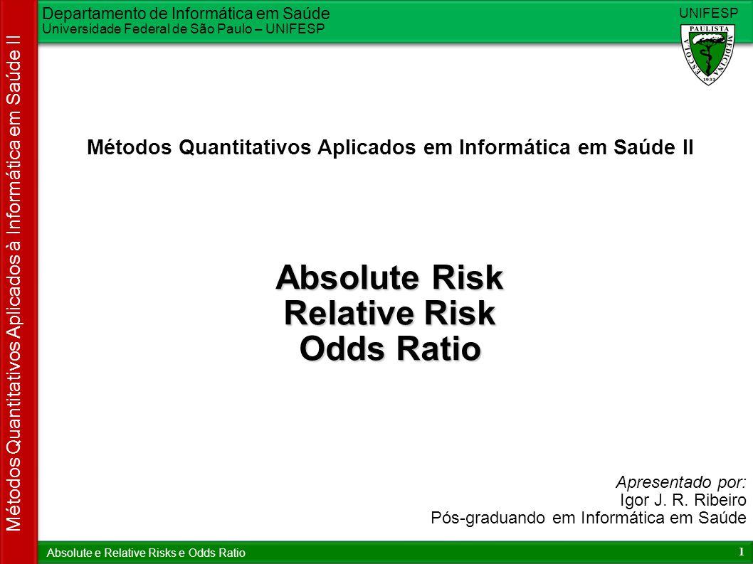Departamento de Informática em Saúde Universidade Federal de São Paulo – UNIFESP UNIFESP 1 Métodos Quantitativos Aplicados à Informática em Saúde II A