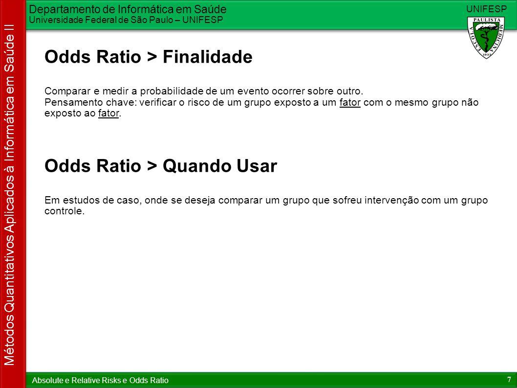 Departamento de Informática em Saúde Universidade Federal de São Paulo – UNIFESP UNIFESP 7 Métodos Quantitativos Aplicados à Informática em Saúde II A