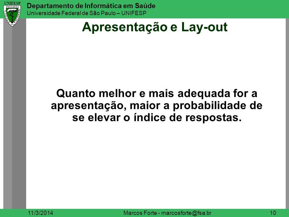 UNIFESP Departamento de Informática em Saúde Universidade Federal de São Paulo – UNIFESP UNIFESP Apresentação e Lay-out 11/3/2014Marcos Forte - marcos