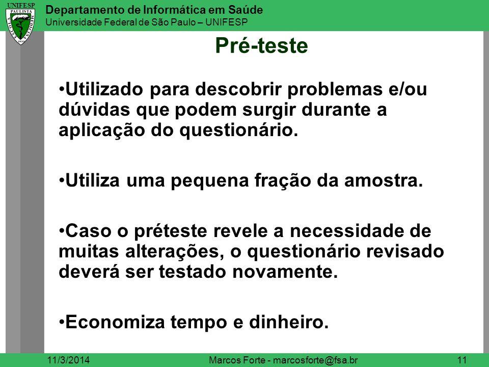 UNIFESP Departamento de Informática em Saúde Universidade Federal de São Paulo – UNIFESP UNIFESP Pré-teste 11/3/2014Marcos Forte - marcosforte@fsa.br1